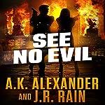 See No Evil | A.K. Alexander,J.R. Rain
