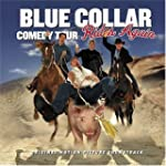Blue Collar Comedy/Rides Again