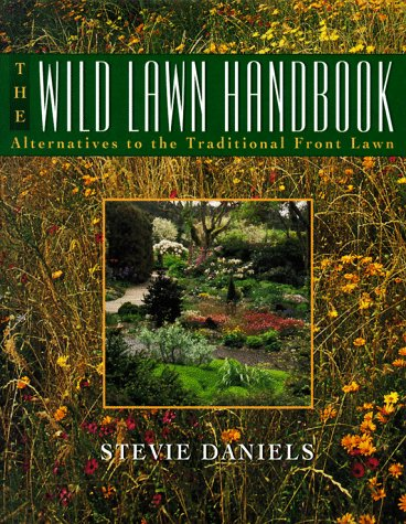 The Wild Lawn Handbook: Alternatives to the Traditional Front Lawn PDF