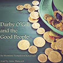 Darby O'Gill and the Good People Audiobook by Herminie Templeton Kavanagh Narrated by Anne Hancock