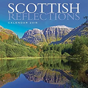 2015 Scottish Reflections - Scotland Calendar
