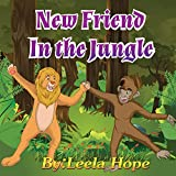 Childrens Book:A New Friends In The Jungle (Childrens book for ages 2-6 (Animal Habitats)Preschool( Book for Early & Beginner Readers 1))