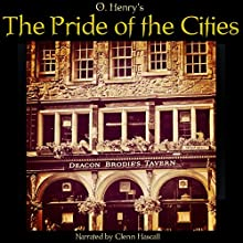 The Pride of the Cities (       UNABRIDGED) by O. Henry Narrated by Glenn Hascall