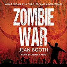 Zombie War (       UNABRIDGED) by Jean Booth Narrated by Ashley Amo