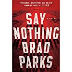 Say Nothing: A Novel | Brad Parks