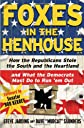 Foxes in the Henhouse: How the Republicans Stole the South and the Heartland and What the Democrats Must Do to Run 'em Out