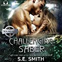 Challenging Saber: The Alliance Book 4 Audiobook by S.E. Smith Narrated by David Brenin