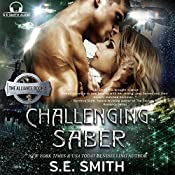 Challenging Saber: The Alliance Book 4 | S.E. Smith