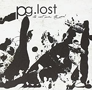 Pg.lost - It's Not Me It's You!