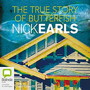 The True Story of Butterfish | [Nick Earls]