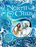 North Child (1409540545) by Pattou, Edith