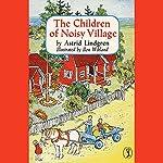 Children of the Noisy Village | Astrid Lindgren