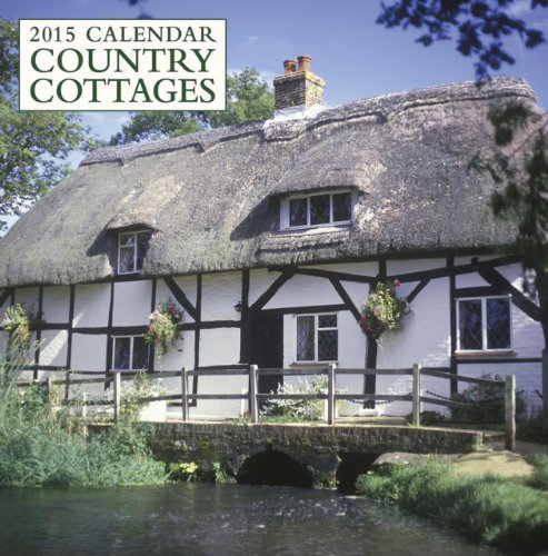 2015 Calendar: Country Cottages: 12-Month Calendar Featuring Wonderful Photography and Space in Write in Key Events