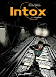 Intox Tome 3 : D�rapages