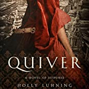 Quiver: A Novel | [Holly Luhning]