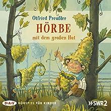 Hörbe mit dem großen Hut Hörspiel von Otfried Preußler Gesprochen von: Nico Holonics, Sandra Schwittau