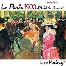 Le Paris 1900 | Livre audio Auteur(s) : Aristide Bruant Narrateur(s) : Marcel Mouloudji