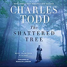 The Shattered Tree: A Bess Crawford Mystery Audiobook by Charles Todd Narrated by Rosalyn Landor