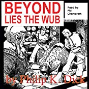 Beyond Lies the Wub | [Philip K. Dick]