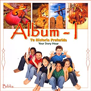 Biblia Album 1 (Texto Completo): Bible Album 1 | [Your Story Hour]
