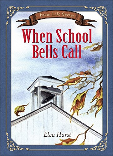 When School Bells Call: Based on a True Story (Farm Life)