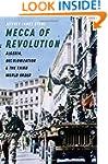 Mecca of Revolution: Algeria, Decolon...