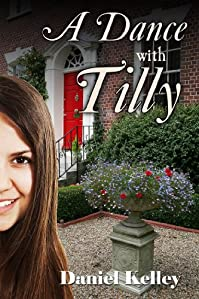 (FREE on 3/8) A Dance With Tilly by Daniel Kelley - http://eBooksHabit.com