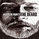 The Beard (       UNABRIDGED) by Andersen Prunty Narrated by Andersen Prunty