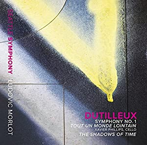Dutilleux: Symphony No. 1; Tout un monde lointain; The Shadows of Time
