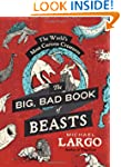 The Big Bad Book Of Beasts: The World...