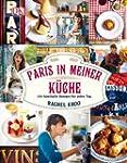 Paris in meiner K�che: 120 fabelhafte...