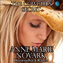 The Cowgirl's Secret: The Diamondback Ranch Series, Book 5 Audiobook by Anne Marie Novark Narrated by Erin Mallon