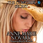 The Cowgirl's Secret: The Diamondback Ranch Series, Book 5 (       UNABRIDGED) by Anne Marie Novark Narrated by Erin Mallon