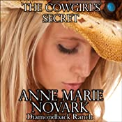 The Cowgirl's Secret: The Diamondback Ranch Series, Book 5 | Anne Marie Novark