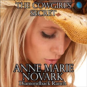 The Cowgirl's Secret: The Diamondback Ranch Series, Book 5 | [Anne Marie Novark]