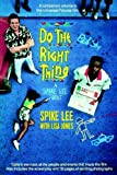 Do the Right Thing (0671682652) by Spike Lee
