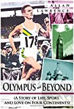 img - for Olympus and Beyond (A Story of Life, Sport, and Love on Four Continents) Hardcover Edition book / textbook / text book