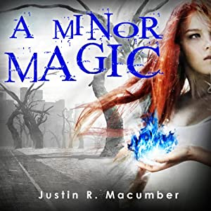 A Minor Magic | [Justin R. Macumber]