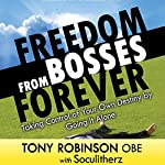 Freedom from Bosses Forever | Tony Robinson OBE