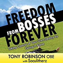 Freedom from Bosses Forever Audiobook by Tony Robinson OBE Narrated by Tony Robinson OBE