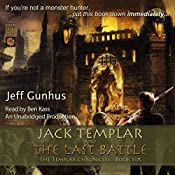 Jack Templar and the Last Battle: The Jack Templar Chronicles, Book 6 | Jeff Gunhus