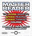 Master Reader: The Work-Smarter, Speed-Reading, Speed-Thinking Course