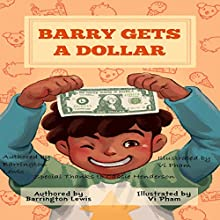 Barry Gets a Dollar (       UNABRIDGED) by Barrington Lewis Narrated by Barrington Lewis