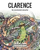 img - for Clarence the Concatenated Caterpillar book / textbook / text book