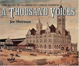 A Thousand Voices: The Story of Nashvilles Union Station