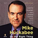 Do the Right Thing | Mike Huckabee