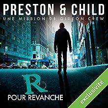 R pour Revanche (Saga Inspecteur Gideon Crew 1)   Livre audio Auteur(s) : Douglas Preston, Lincoln Child Narrateur(s) : Alexandre Donders