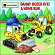 Danny Dozer Hits a Home Run (John Deere Books for Kids)