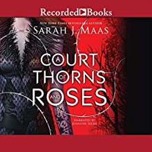 A Court of Thorns and Roses (       UNABRIDGED) by Sarah J. Maas Narrated by Jennifer Ikeda