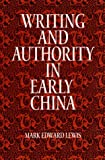 Writing and Authority in Early China (S U N Y Series in Chinese Philosophy and Culture)